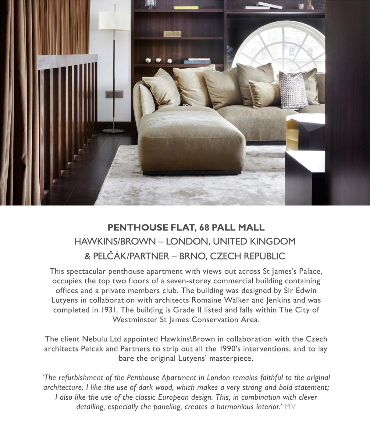 Finalista World Interior News Awards 2016, vkategorii Residential Interiors68 Pall Mall Penthouse, Londýn, Velká Británie